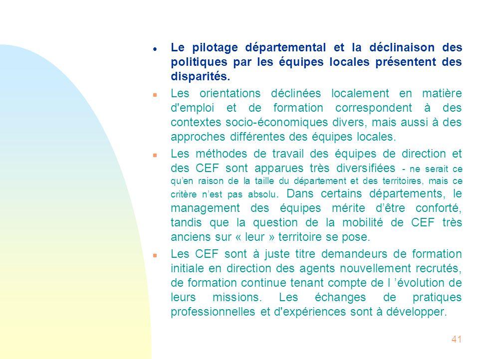 41 l Le pilotage départemental et la déclinaison des politiques par les équipes locales présentent des disparités. n Les orientations déclinées locale