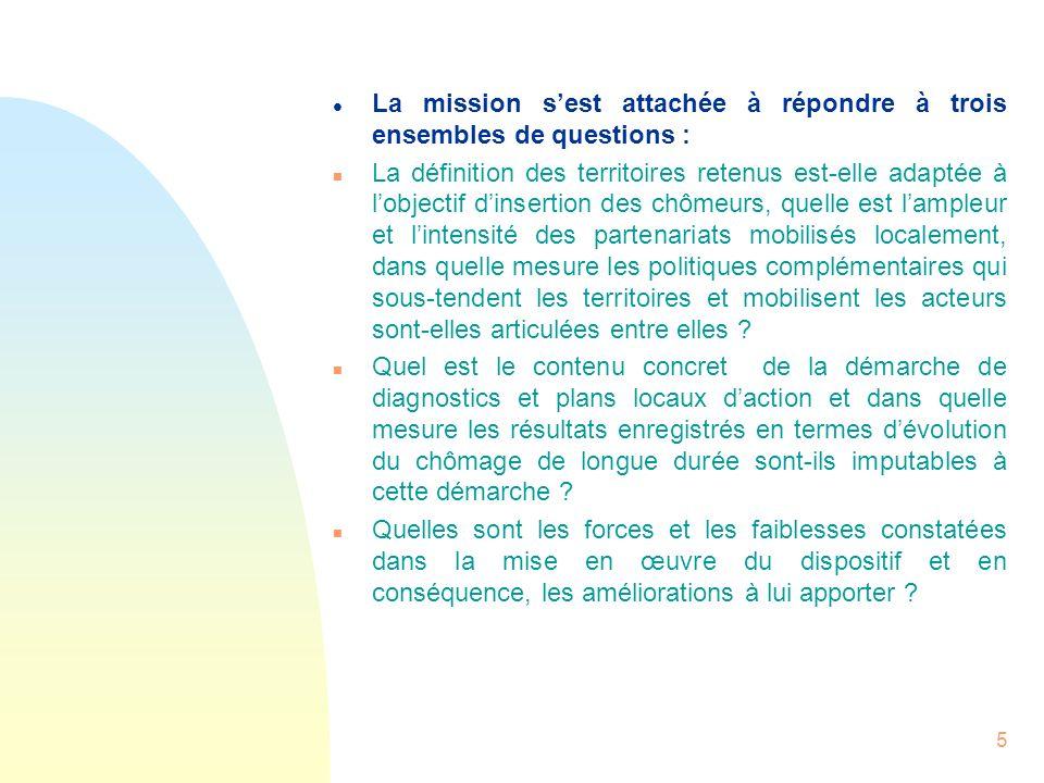5 l La mission sest attachée à répondre à trois ensembles de questions : n La définition des territoires retenus est-elle adaptée à lobjectif dinserti