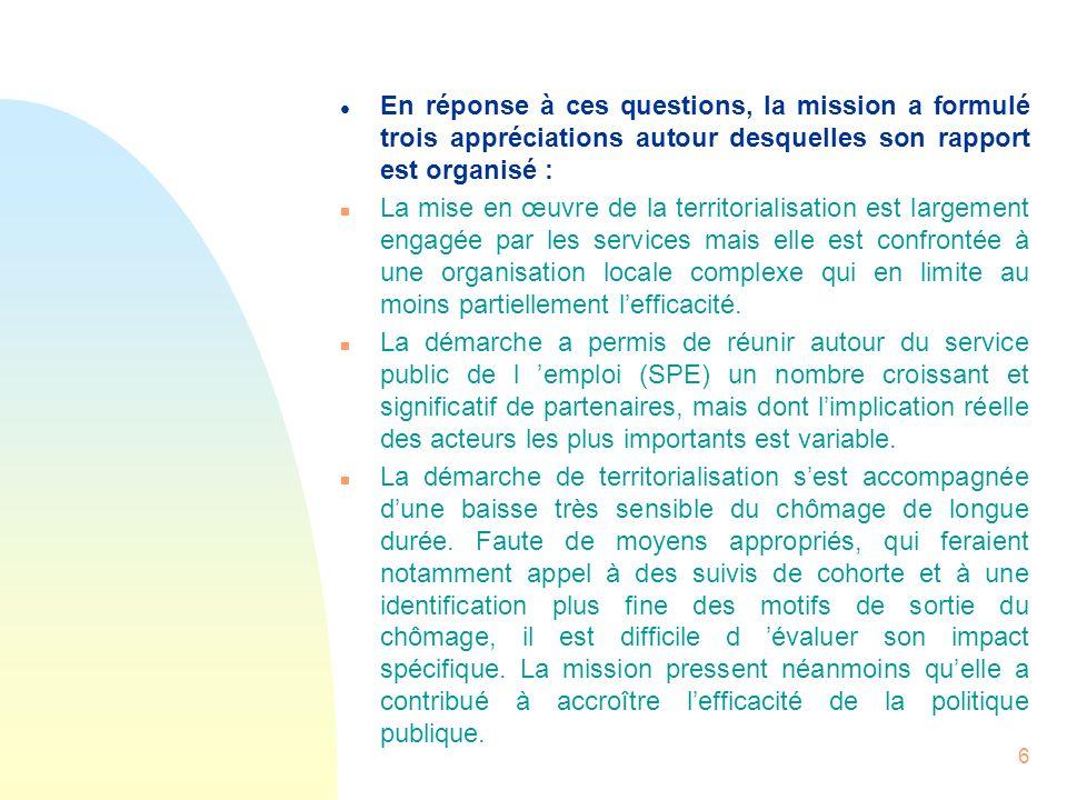 6 l En réponse à ces questions, la mission a formulé trois appréciations autour desquelles son rapport est organisé : n La mise en œuvre de la territo