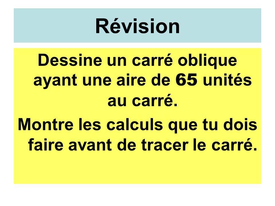 Révision Dessine un carré oblique ayant une aire de 65 unités au carré.