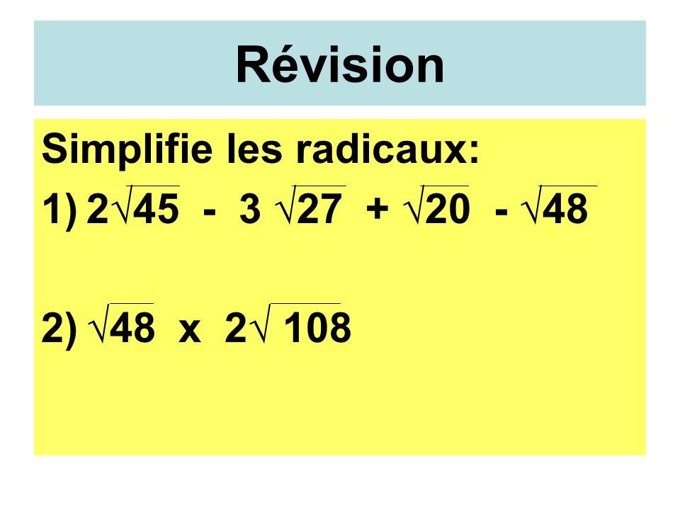 Révision Simplifie les radicaux: 1)245 - 3 27 + 20 - 48 2)48 x 2 108