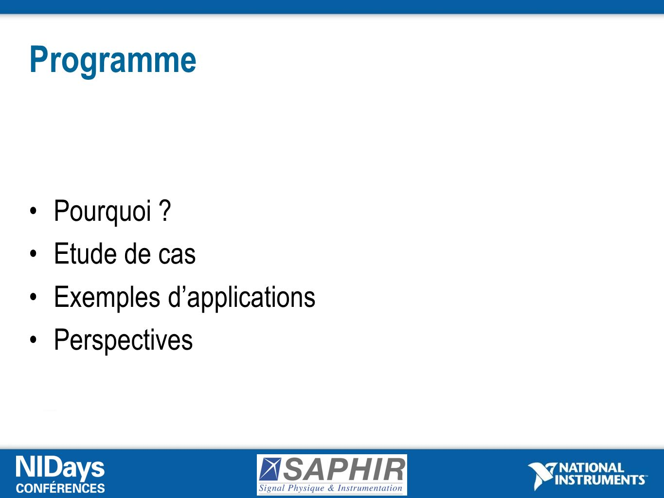 Programme Pourquoi ? Etude de cas Exemples dapplications Perspectives
