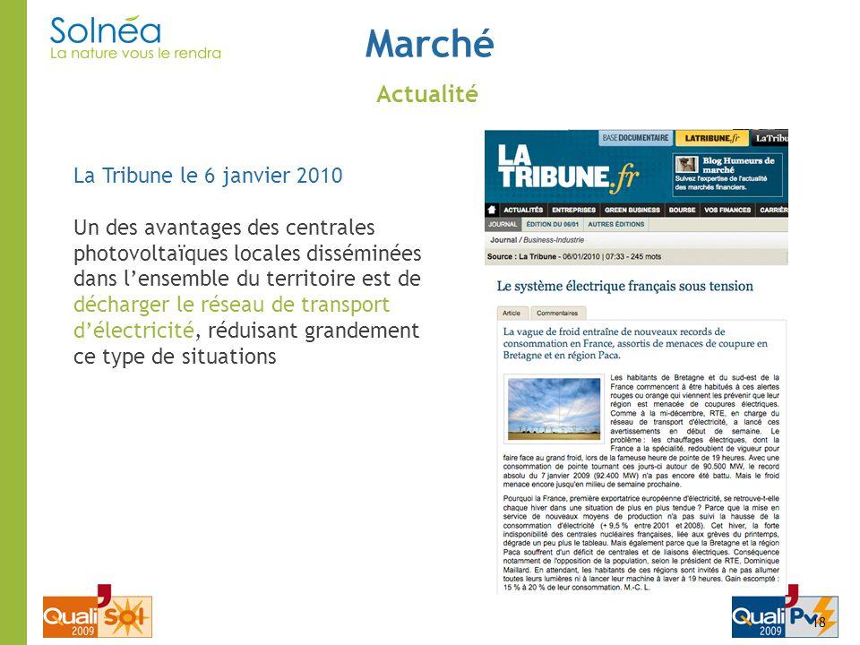 Marché La Tribune le 6 janvier 2010 Un des avantages des centrales photovoltaïques locales disséminées dans lensemble du territoire est de décharger l