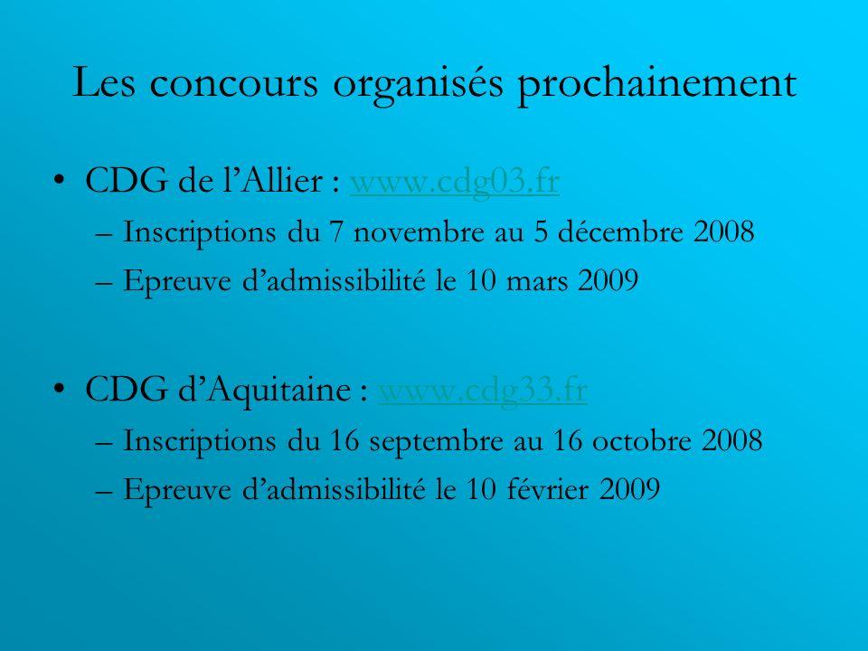 Les concours organisés prochainement CDG de lAllier : www.cdg03.frwww.cdg03.fr –Inscriptions du 7 novembre au 5 décembre 2008 –Epreuve dadmissibilité