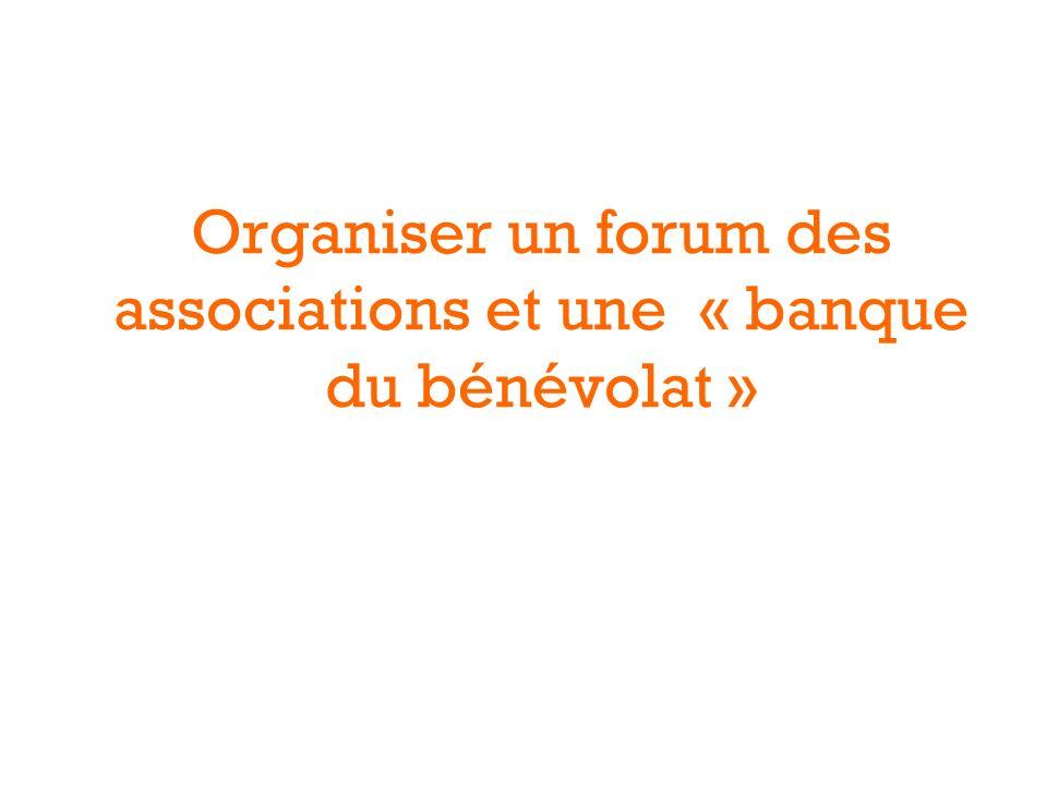 Organiser un forum des associations et une « banque du bénévolat »