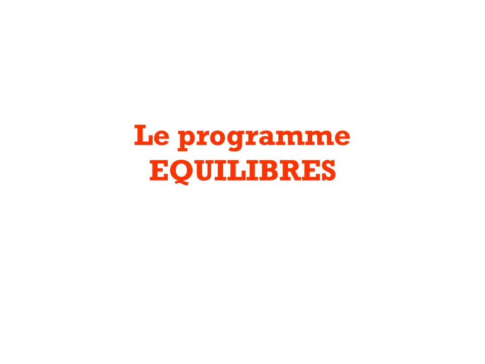 Le programme EQUILIBRES