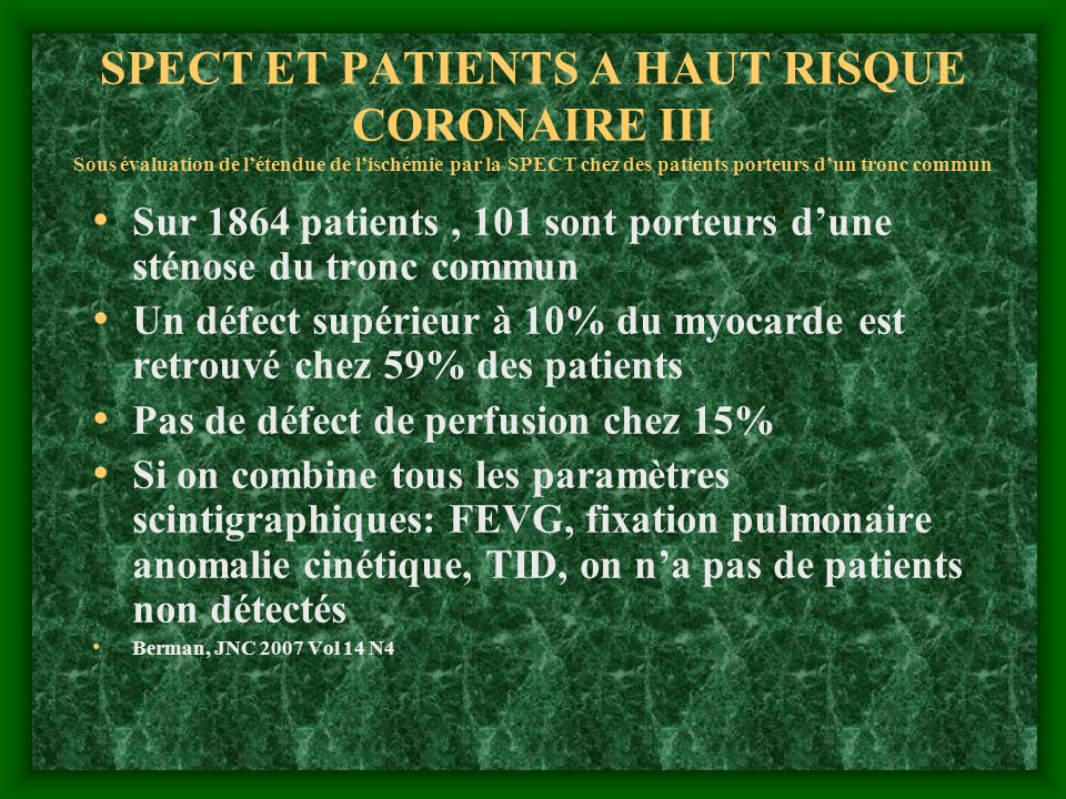 SPECT ET PATIENTS A HAUT RISQUE CORONAIRE III Sous évaluation de létendue de lischémie par la SPECT chez des patients porteurs dun tronc commun Sur 18
