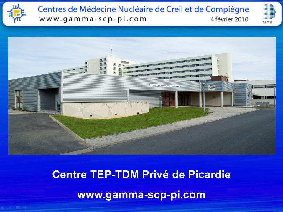 Centre TEP-TDM Privé de Picardie www.gamma-scp-pi.com