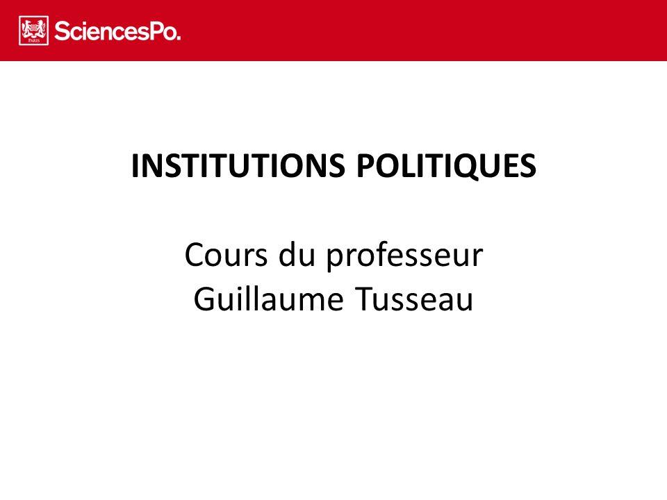 INSTITUTIONS POLITIQUES Cours du professeur Guillaume Tusseau