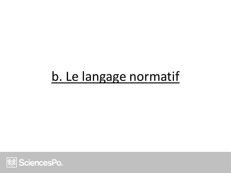 b. Le langage normatif