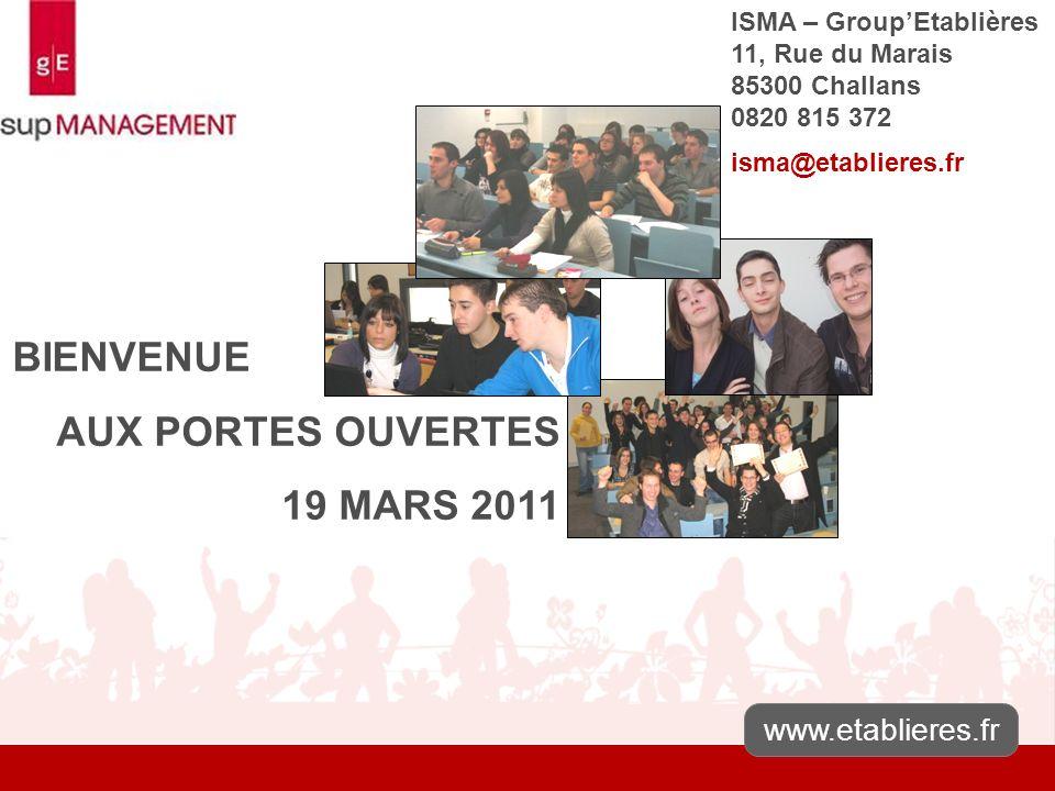 www.etablieres.fr ISMA – GroupEtablières 11, Rue du Marais 85300 Challans 0820 815 372 isma@etablieres.fr BIENVENUE AUX PORTES OUVERTES 19 MARS 2011