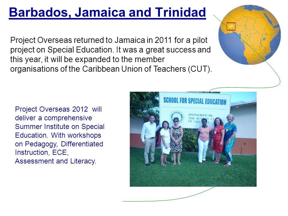 Barbados, Jamaica and Trinidad Project Overseas returned to Jamaica in 2011 for a pilot project on Special Education.