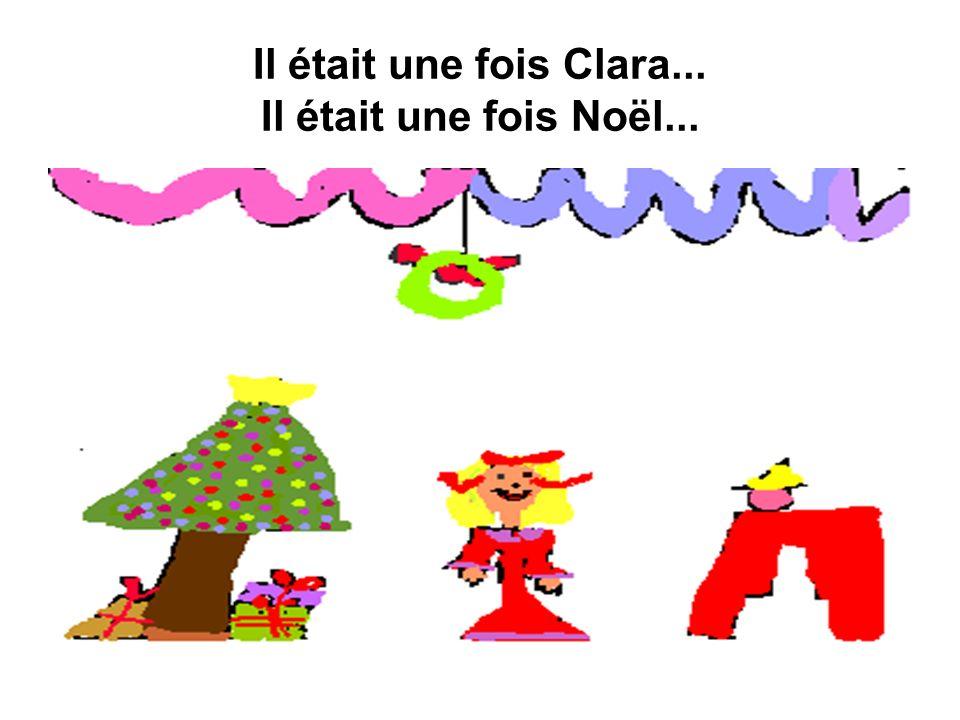 Il était une fois Clara... Il était une fois Noël...