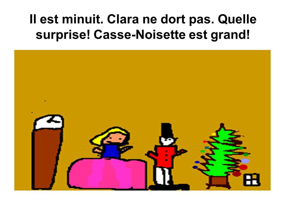 Il est minuit. Clara ne dort pas. Quelle surprise! Casse-Noisette est grand!