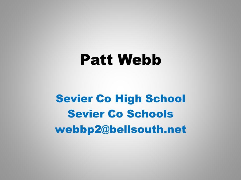 Patt Webb Sevier Co High School Sevier Co Schools webbp2@bellsouth.net