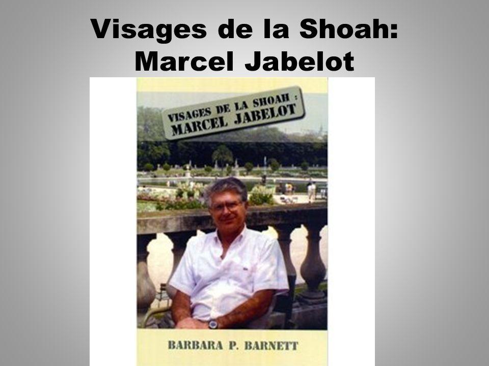 Visages de la Shoah: Marcel Jabelot