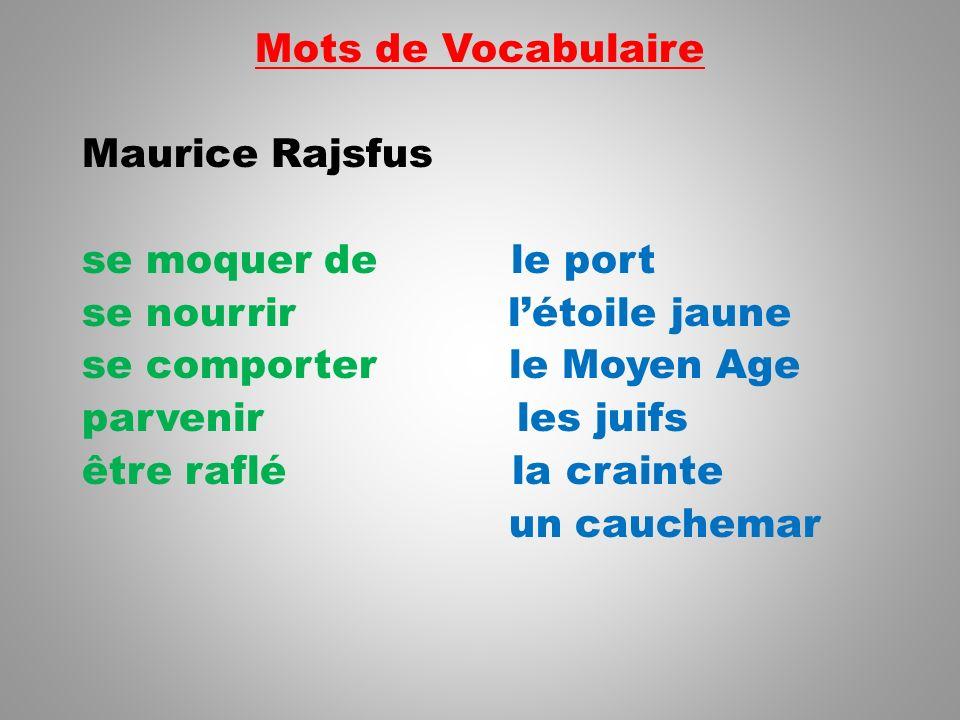 Mots de Vocabulaire Maurice Rajsfus se moquer de le port se nourrir létoile jaune se comporter le Moyen Age parvenir les juifs être raflé la crainte u