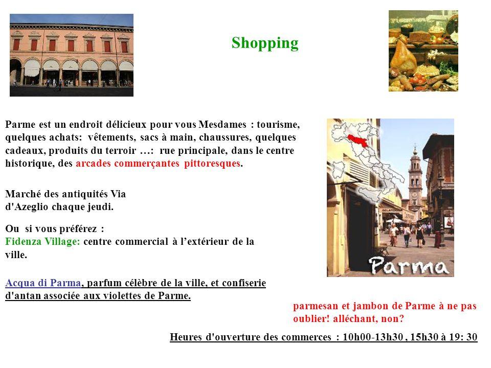 Shopping Parme est un endroit délicieux pour vous Mesdames : tourisme, quelques achats: vêtements, sacs à main, chaussures, quelques cadeaux, produits