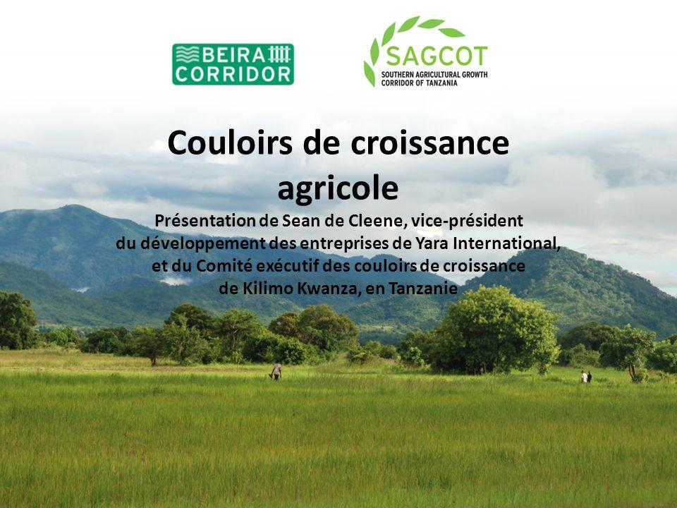 Couloirs de croissance agricole Présentation de Sean de Cleene, vice-président du développement des entreprises de Yara International, et du Comité ex