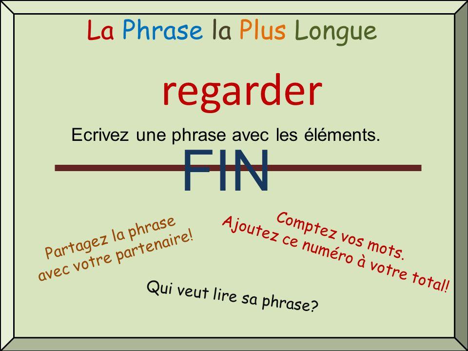 La Phrase la Plus Longue regarder Qui veut lire sa phrase? Comptez vos mots. Ajoutez ce numéro à votre total! Partagez la phrase avec votre partenaire