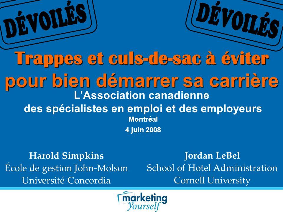 Trappes et culs-de-sac à éviter pour bien démarrer sa carrière Harold Simpkins École de gestion John-Molson Université Concordia LAssociation canadien