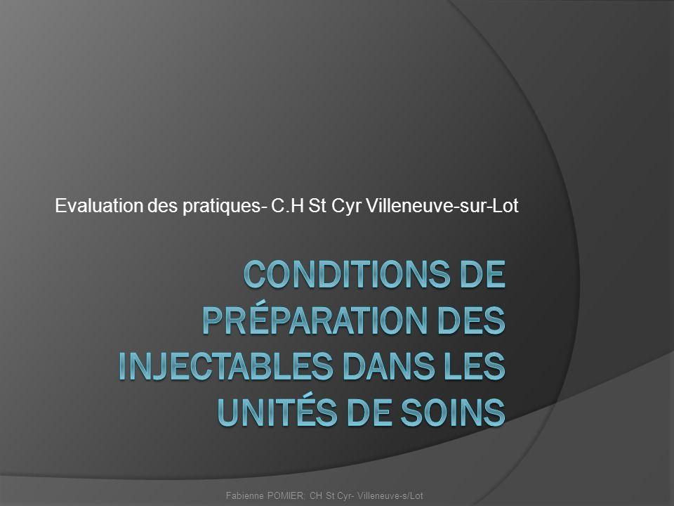 Evaluation des pratiques- C.H St Cyr Villeneuve-sur-Lot Fabienne POMIER; CH St Cyr- Villeneuve-s/Lot
