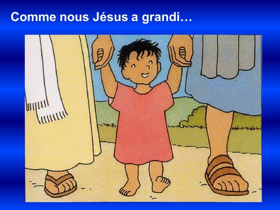 Comme nous Jésus a grandi…