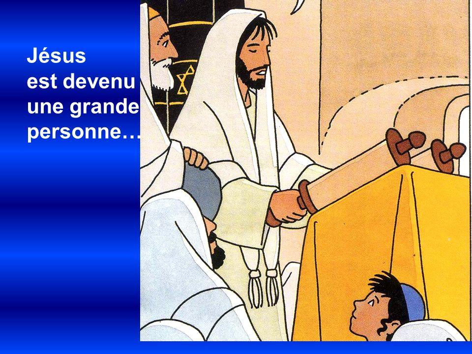 Jésus est devenu une grande personne…