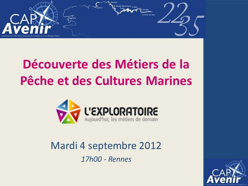 Découverte des Métiers de la Pêche et des Cultures Marines Mardi 4 septembre 2012 17h00 - Rennes