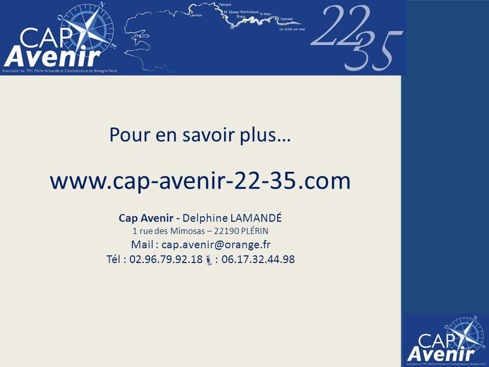 Pour en savoir plus… www.cap-avenir-22-35.com Cap Avenir - Delphine LAMANDÉ 1 rue des Mimosas – 22190 PLÉRIN Mail : cap.avenir@orange.fr Tél : 02.96.79.92.18 : 06.17.32.44.98