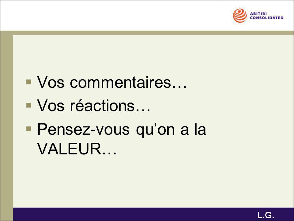 Vos commentaires… Vos réactions… Pensez-vous quon a la VALEUR… L.G.