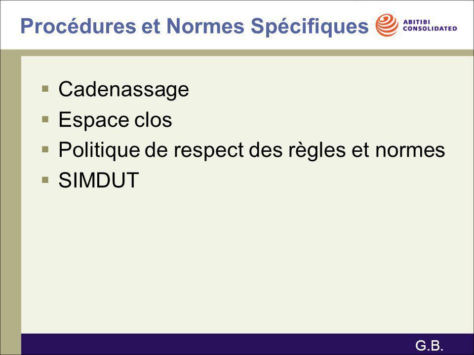 Procédures et Normes Spécifiques Cadenassage Espace clos Politique de respect des règles et normes SIMDUT G.B.