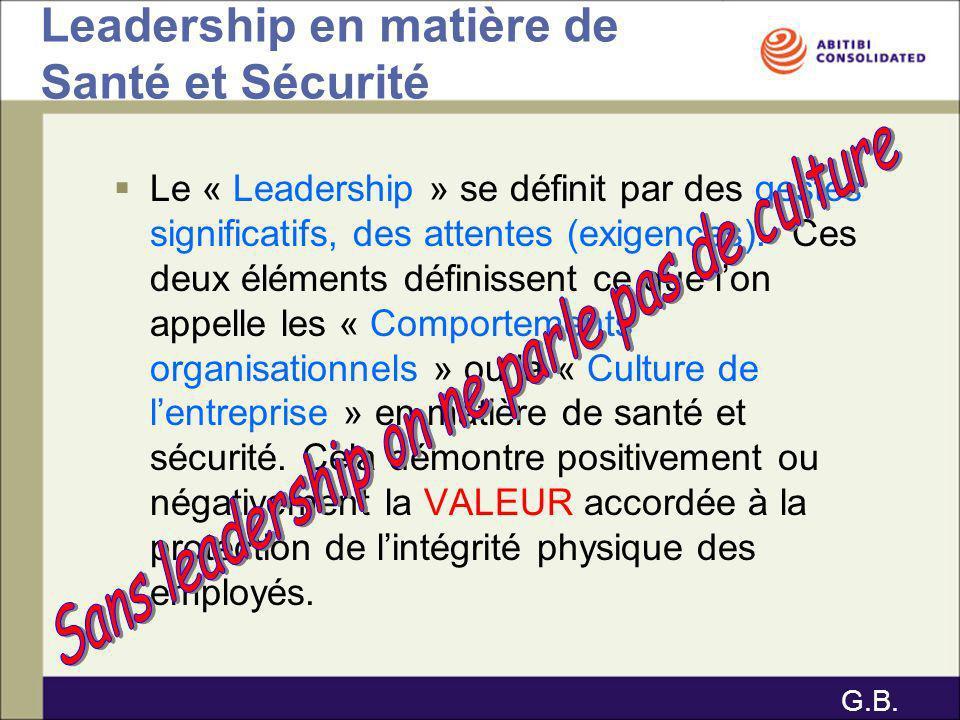 Leadership en matière de Santé et Sécurité Le « Leadership » se définit par des gestes significatifs, des attentes (exigences). Ces deux éléments défi