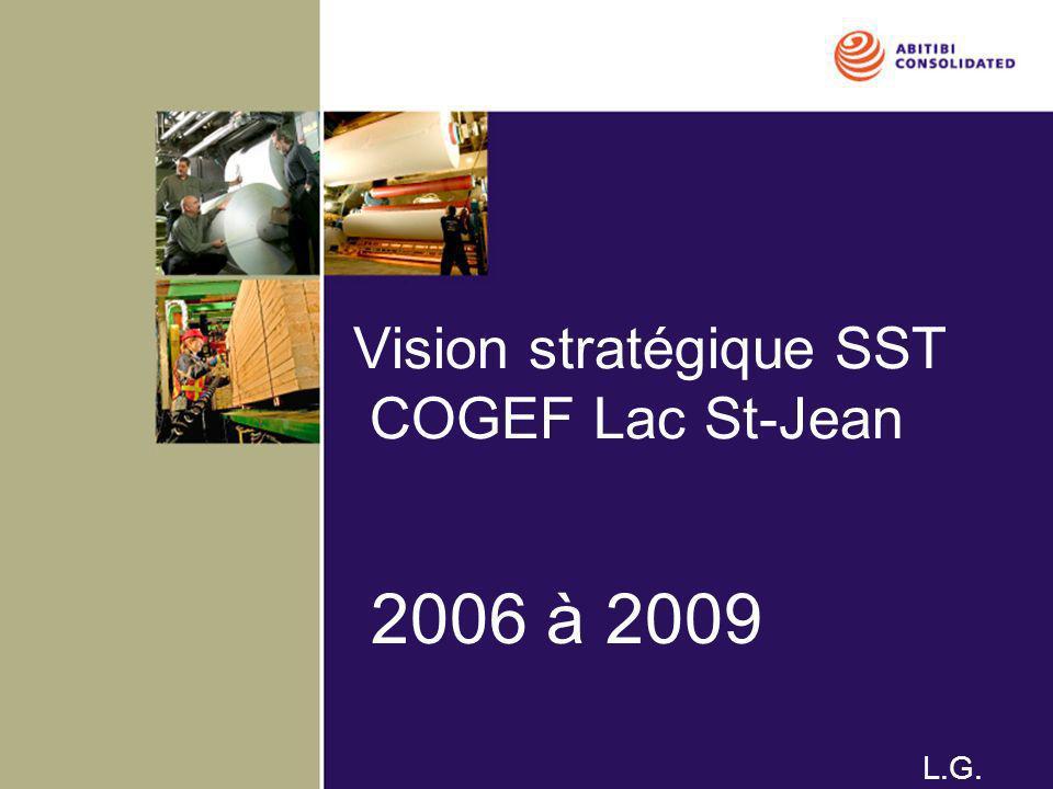 Vision stratégique SST COGEF Lac St-Jean 2006 à 2009 L.G.
