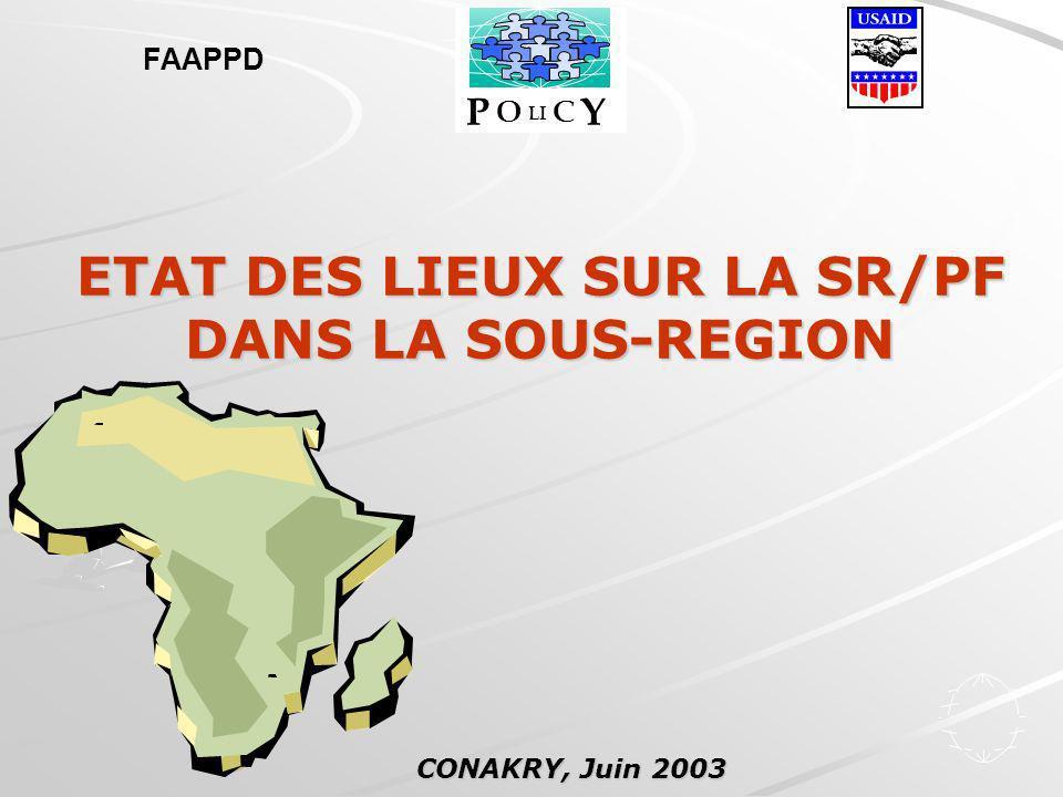 ETAT DES LIEUX SUR LA SR/PF DANS LA SOUS-REGION CONAKRY, Juin 2003 FAAPPD P O LI C Y