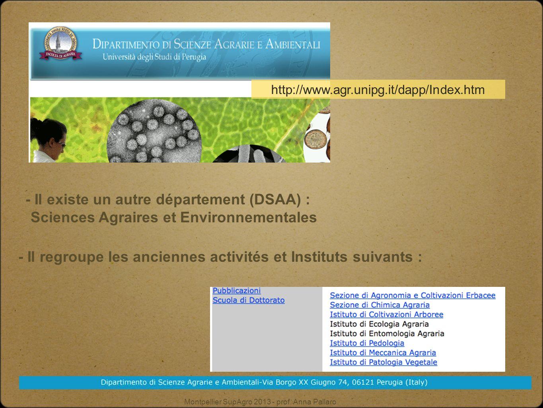 Montpellier SupAgro 2013 - prof. Anna Pallaro - Il existe un autre département (DSAA) : Sciences Agraires et Environnementales http://www.agr.unipg.it
