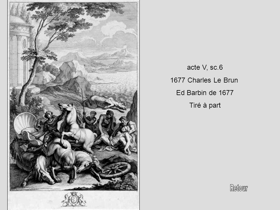 acte V, sc.6 1677 Charles Le Brun Ed Barbin de 1677 Tiré à part