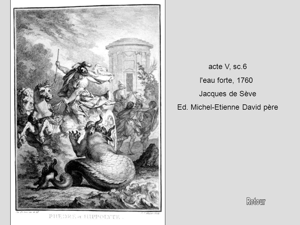 acte V, sc.6 l'eau forte, 1760 Jacques de Sève Ed. Michel-Etienne David père
