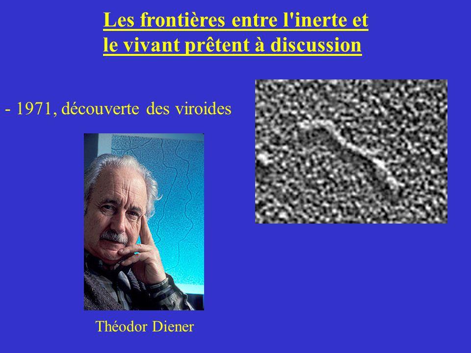 Les frontières entre l'inerte et le vivant prêtent à discussion - 1971, découverte des viroides Théodor Diener