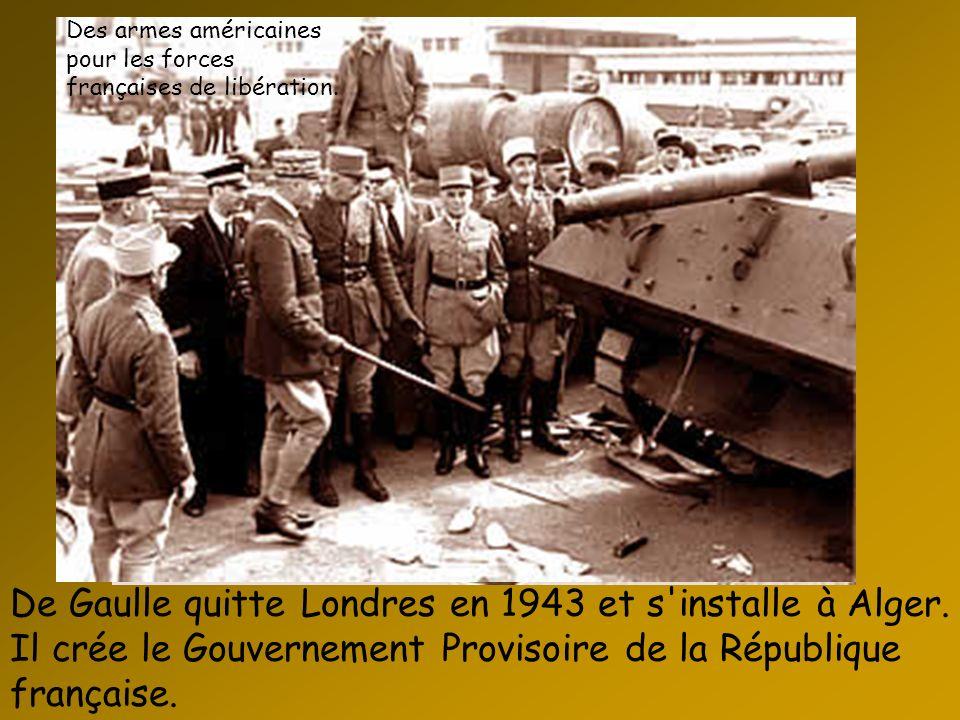 De Gaulle quitte Londres en 1943 et s'installe à Alger. Il crée le Gouvernement Provisoire de la République française. Arrivée du général à Alger Des