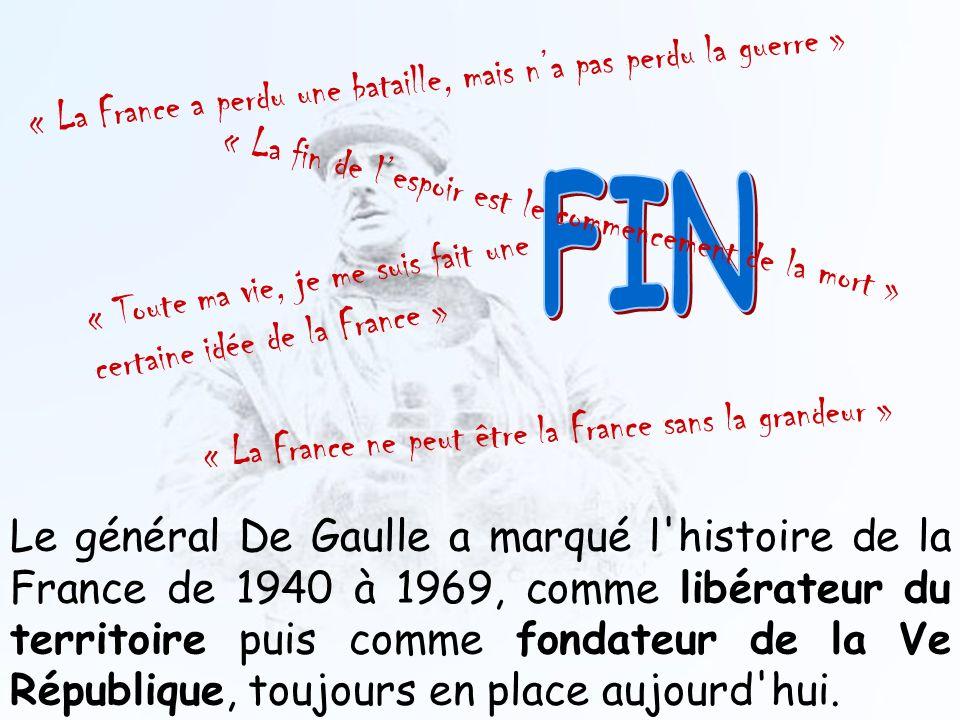 Le général De Gaulle a marqué l'histoire de la France de 1940 à 1969, comme libérateur du territoire puis comme fondateur de la Ve République, toujour