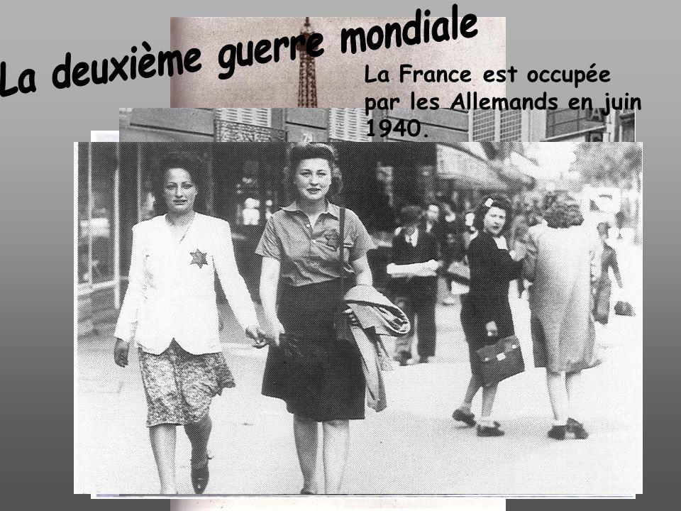 La France est occupée par les Allemands en juin 1940.