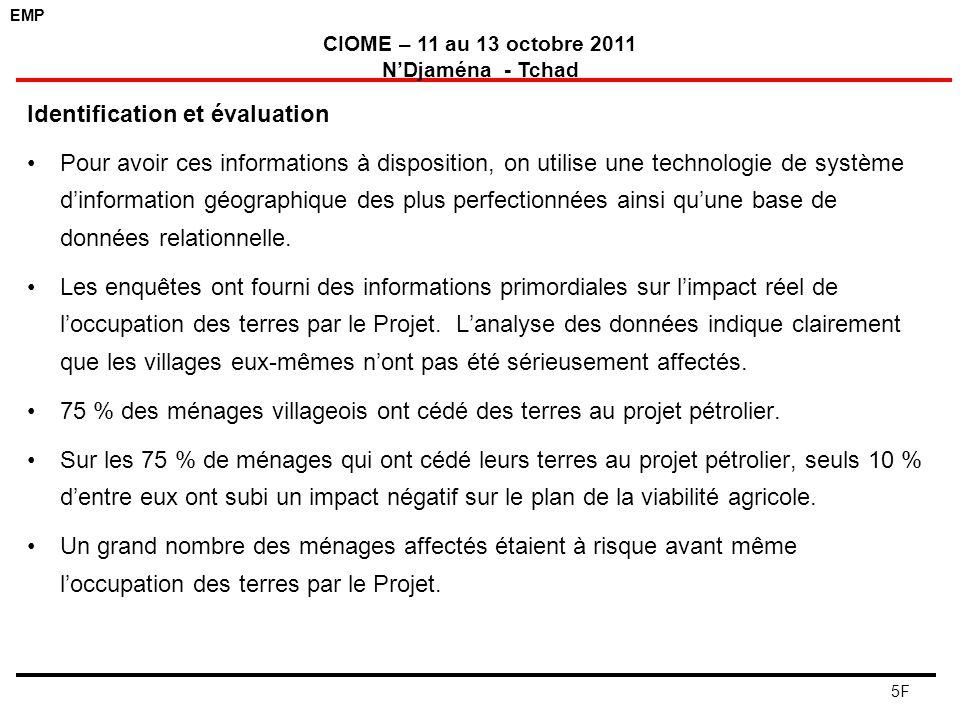 EMP CIOME – 11 au 13 octobre 2011 NDjaména - Tchad 5F Identification et évaluation Pour avoir ces informations à disposition, on utilise une technolog