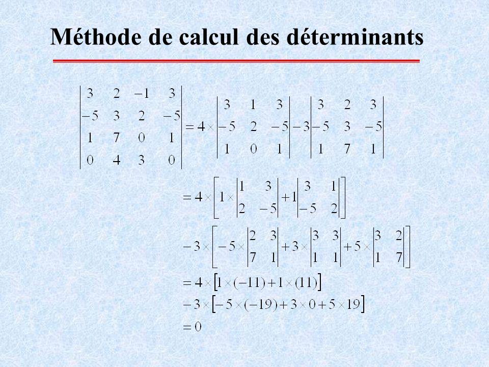 Propriétés des déterminants Tout déterminant ayant deux de ses lignes (ou deux de ses colonnes) égales ou proportionnelles est nul.