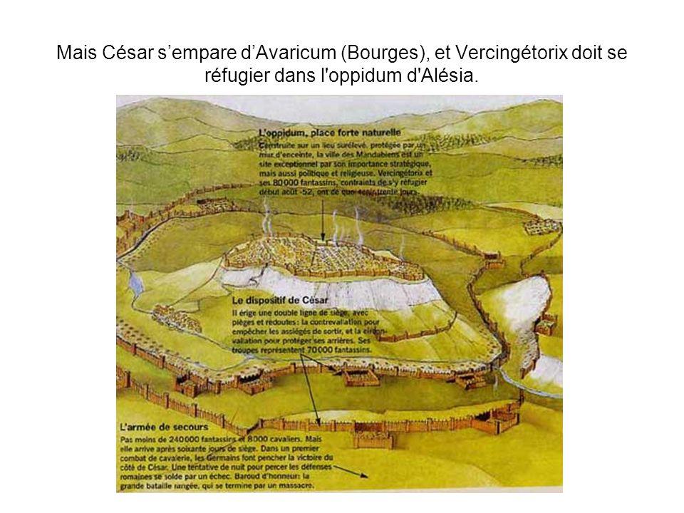 Mais César sempare dAvaricum (Bourges), et Vercingétorix doit se réfugier dans l'oppidum d'Alésia.