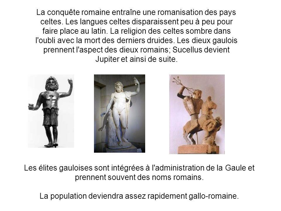 La conquête romaine entraîne une romanisation des pays celtes. Les langues celtes disparaissent peu à peu pour faire place au latin. La religion des c
