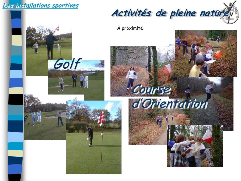 Les installations sportives Activités de pleine nature Course dOrientation GolfGolf.. À proximité