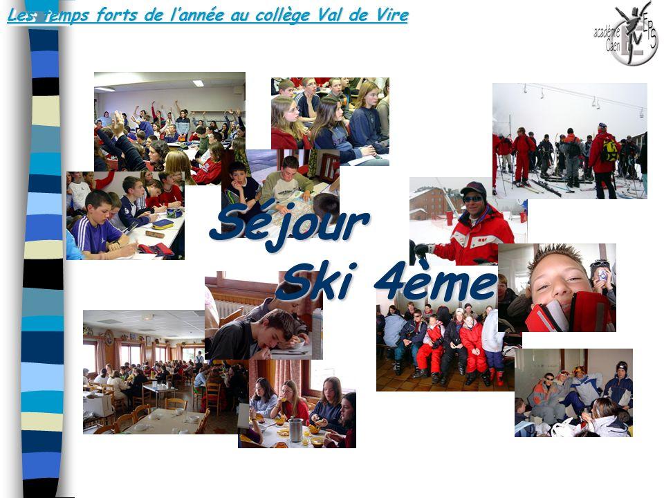 Les temps forts de lannée au collège Val de Vire Séjour Ski 4ème..