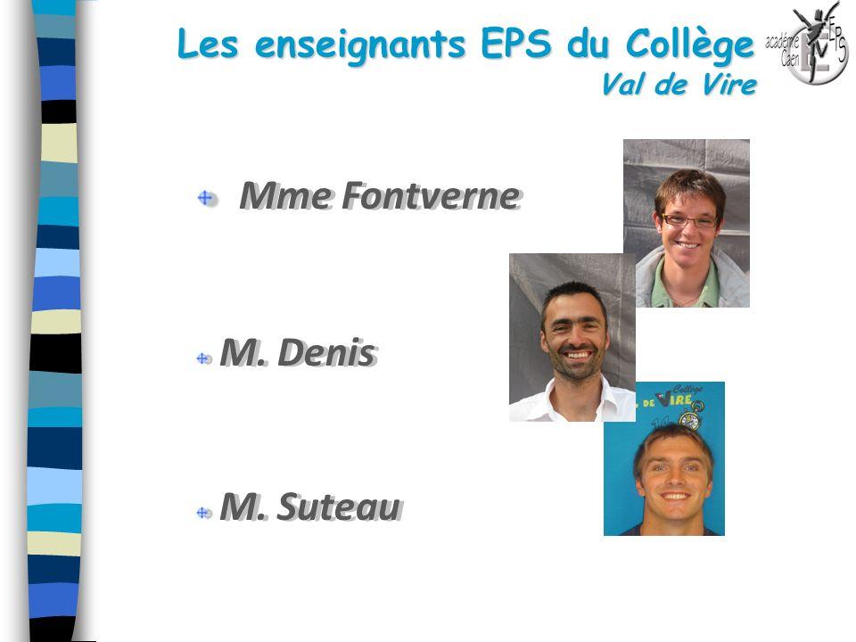 Les enseignants EPS du Collège Val de Vire Mme Fontverne M. Denis M. Suteau Mme Fontverne M. Denis M. Suteau