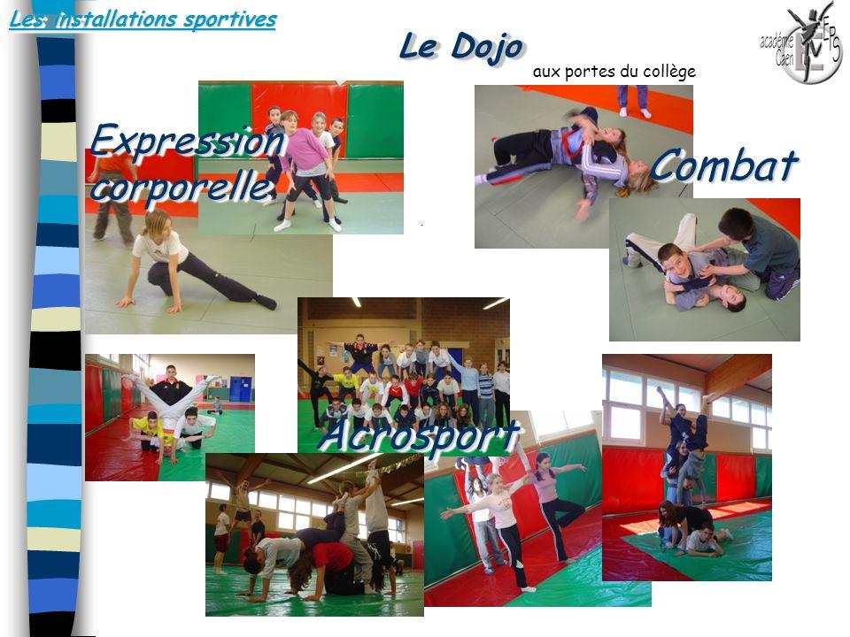 Les installations sportives Le Dojo Expression corporelle CombatCombat AcrosportAcrosport.. aux portes du collège